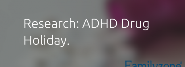 Taking a ADHD drug holiday