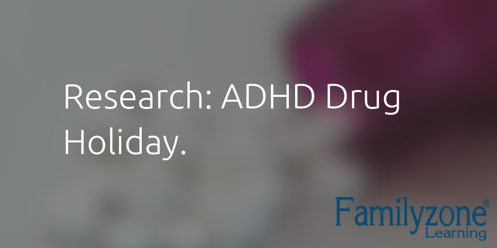 Research: ADHD Drug Holiday.