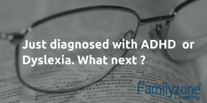 Just diagnosed with ADHD or Dyslexia. What next ?